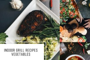 Indoor Grill Recipes Vegetables